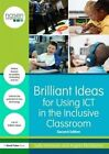 Brilliant Ideas for Using ICT in the Inclusive Classroom by Sally McKeown, Angela McGlashon (Paperback, 2014)