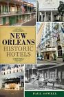 New Orleans Historic Hotels by Paul Oswell (Paperback / softback, 2014)