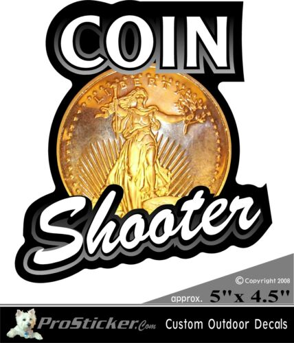 "ProSticker 504 5/""  Coin Shooter Decal Sticker Metal Detecting Collector One"