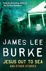 Jesus Out to Sea by James Lee Burke (Paperback, 2009)