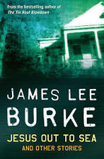 Jesus Out to Sea by James Lee Burke (Paperback) New Book