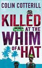 Killed at the Whim of a Hat von Colin Cotterill (2011, Taschenbuch)