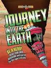 Journey Into the Earth: Be a Hero! Create Your Own Adventure and Journey to the Center of the Earth by Dr John Townsend (Hardback, 2015)