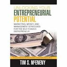 Unlocking Your Entrepreneurial Potential: Marketing, Money, and Management Strategies for the Self-Funded Entrepreneur by Tim S McEneny (Hardback, 2011)