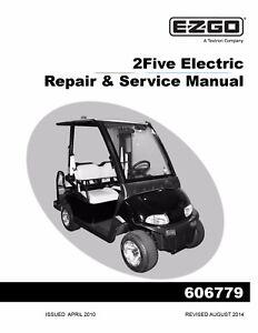 Details About Ez Go E Z Go 2010 2015 Electric 2five Golf Car Personal Vehicle Service Manual