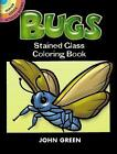 Bugs Stained Glass Coloring Book by John Green (Paperback, 2000)