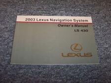 2003 Lexus LS430 Navigation System Owner Owner's Operator Guide Manual 4.3L V8