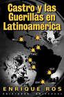 Castro y Las Guerillas En Latinoamerica by Enrique Ros (Paperback / softback, 2001)