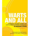 Warts and All: Bubbling with Straight-talking Advice on Life's Embarrassing Problems by Margaret Stearn (Paperback, 2007)