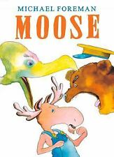 Moose by Michael Foreman, NEW softcover book