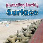 Protecting Earth's Surface by Natalie Hyde (Hardback, 2015)