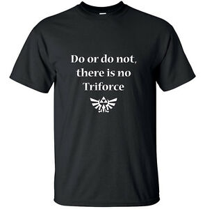 Do-or-do-not-there-is-no-Triforce-Zelda-Adult-T-Shirt-Black-Geek-Funny-Custom