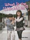 What Is the Weather? (Library Bound) (Content and Literacy in Science Kindergarten) by Nellie Wilder (Hardback, 2015)