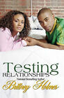 Testing Relationships by Brittney Holmes (Paperback / softback, 2011)