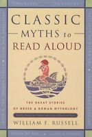 Classic Myths To Read Aloud: The Great Stories Of Greek And Roman Mythology, Spe on Sale