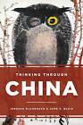 Thinking Through China by John G. Blair, Jerusha Hull McCormack (Hardback, 2015)