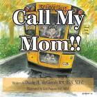 Call My Mom!! by Bsn Med Diane H McGinnis Rn (Paperback / softback, 2013)