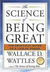 Science of Being Great: The Practical Guide to a Life of Power by Wallace D. Wattles (Paperback, 2008)