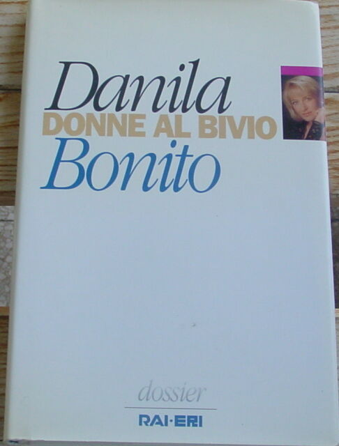 Danila Bonito: Donne al bivio. Il coraggio di raccontarsi