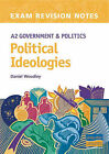A2 Political Ideologies Exam Revision Notes by Daniel Woodley (Paperback, 2005)