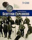 Scottish Explorers: Amazing Facts by Antony Kamm (Paperback, 2013)
