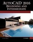 AutoCAD: Beginning and Intermediate: 2016 by Munir M. Hamad (Mixed media product, 2016)