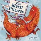 The Worst Princess von Anna Kemp (2014, Gebundene Ausgabe)