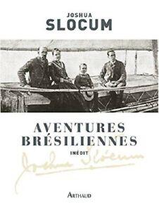 Aventures brésiliennes - Le voyage du Liberdade - J Slocum(Arthaud) - Neuf