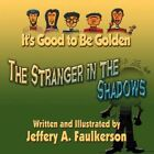 It's Good to Be Golden by Jeffery a Faulkerson Book Paperback Softback