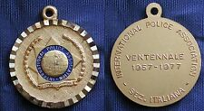 MEDAGLIA INTERNATIONAL POLICE ASSOCIATION VENTENNALE SEZIONE ITALIANA 1957-1977