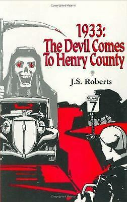 1933 : The Devil Comes to Henry County by Roberts, J. S. -ExLibrary