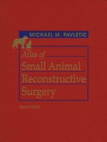 Atlas of Small Animal Reconstructive Surgery, Pavletic DVM, Michael M., Good Boo