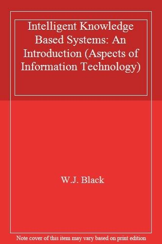 Intelligent Knowledge Based Systems: An Introduction (Aspects of Information Te