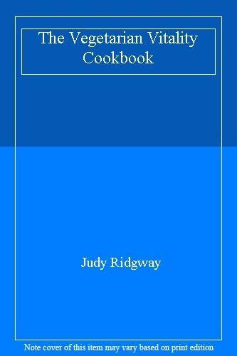 The Vegetarian Vitality Cookbook,Judy Ridgway