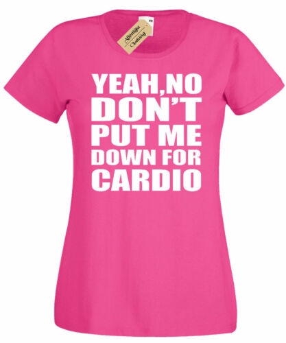 Womens Yeah No Don/'t Put Me Down For Cardio Funny Workout Shirt ladies top gift