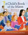 a Child's Book of The Mass Roberts Hannah 1616711795