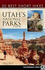 50 Best short hikes in Utah's national parks by Greg Witt (Paperback, 2014)