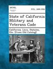 State of California Military and Veterans Code by Gale, Making of Modern Law (Paperback / softback, 2013)