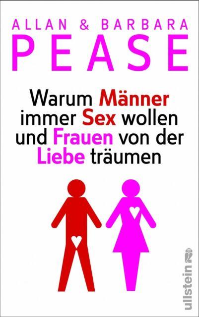 Warum Männer immer Sex wollen und Frauen von der Liebe träumen von Pease, Allan