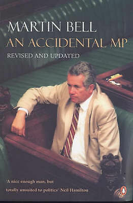 Bell, Martin, Accidental MP, Excellent Book