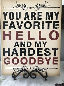 Wall Art You Are My Favorite Hello And My Hardest Goodbye 6162148257228 Ebay
