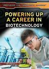 Powering Up a Career in Biotechnology by Eric Minton (Hardback, 2015)