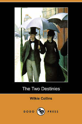 The Two Destinies (Dodo Press), Collins, Wilkie, Used; Very Good Book