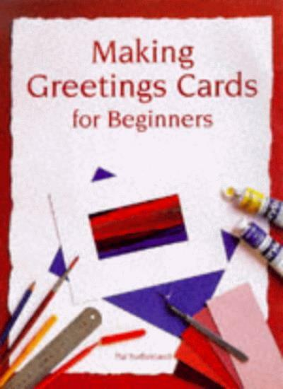 Making Greetings Cards for Beginners (Master Craftsmen),Pat Sutherland