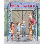 How I Learn: A Kid's Guide to Learning Disabilities by Brenda S. Miles, Colleen A. Patterson (Paperback, 2014)