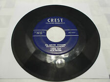 Carol Kay/Tommy Dee -I'll Never Change/Three Stars, Crest 1057, VG+