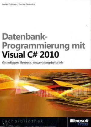 1 von 1 - Datenbank-Programmierung mit Visual C# 2010: Grundlagen, Rezepte, Anwendungsbeis