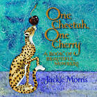One Cheetah, One Cherry: A Book of Beautiful Numbers by Jackie Morris (Hardback, 2016)
