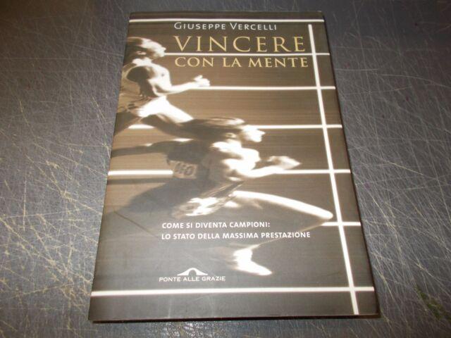 GIUSEPPE VERCELLI:VINCERE CON LA MENTE.PRESTAZIONI SUPER.PONTE ALLE GRAZIE 2006