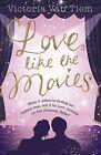 Love Like the Movies by Victoria Van Tiem (Paperback, 2014)